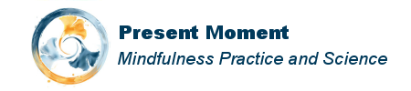 Present Moment: Mindfulness Practice and Science